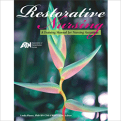 ARN Restorative Nursing: A Training Manual for Nursing Assistants